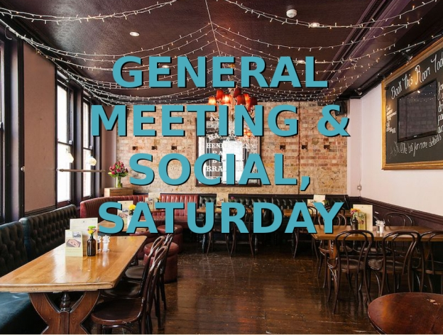 General Meeting & Social, Saturday 2nd March